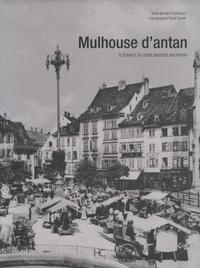 Bernard Fischbach - Mulhouse d'antan - A travers la carte postale ancienne.