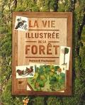 Bernard Fischesser - La vie illustrée de la forêt.