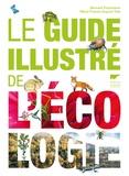 Bernard Fischesser et Marie-France Dupuis-Tate - Le guide illustré de l'écologie.