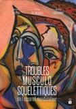 Bernard Fleiter et Philippe De Jaegher - Troubles musculo-squelettiques de l'appareil manducateur.