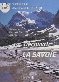 Bernard Fleuret et Jean-Louis Hébrard - Découvrir la Savoie.