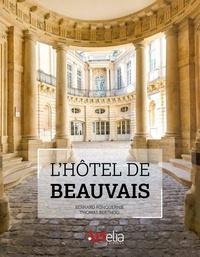 Livres téléchargeables gratuitement pour iphone 4 L'hôtel de Beauvais par Bernard Fonquernie, Thomas Berthod 9782919096084 DJVU iBook
