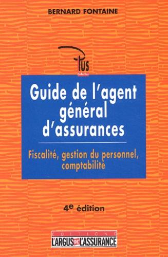 Guide de l'agent général d'assurances : fiscalité, gestion du personnel, comptabilité 5e édition - Bernard Fontaine