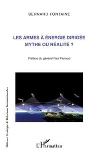 Bernard Fontaine - Les armes à énergie dirigée - Mythe ou réalité ?.