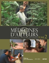 Bernard Fontanille et Alice Bomboy - Médecines d'ailleurs - Rencontre avec ceux qui soignent autrement. Tome 2.