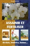 Bernard Fontvieille - Assainir et fertiliser - Déchets, lombrics, humus....