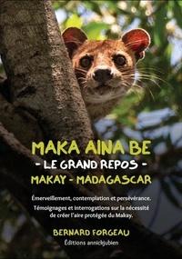 Bernard Forgeau - Maka aina be - Le grand repos. Makay - Madagascar.