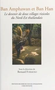Bernard Formoso - Ban Amphawan et Ban Han : le devenir de deux villages rizicoles du Nord-Est thaïlandais.