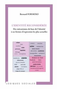 Bernard Formoso - L'identité reconsidérée - Des mécanismes de base de l'indentité à ses formes d'expression les plus actuelles.