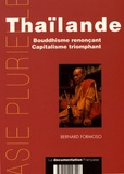 Bernard Formoso - Thaïlande - Bouddhisme renonçant, capitalisme triomphant.