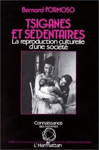 Bernard Formoso - Tsiganes et sédentaires - La reproduction culturelle d'une société.