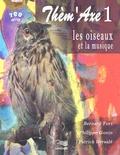 Bernard Fort et Philippe Gonin - Les oiseaux et la musique. 2 CD audio