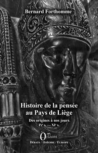 Bernard Forthomme - Histoire de la pensée au Pays de Liège - Des origines à nos jours : IVe s. - XIe s..