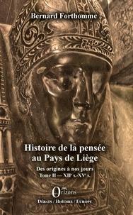 Bernard Forthomme - Histoire de la pensée au Pays de Liège - Des origines à nos jours Tome 2, XIIe s.-XVe s..