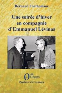 Bernard Forthomme - Une soirée d'hiver en compagnie d'Emmanuel Lévinas.
