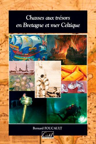Bernard Foucault - Chasses aux trésors en Bretagne et mer Celtique.