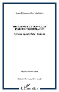 Bernard Founou- Tchuigoua et Alfred Inis Ndiaye - Migrations de travail et insécurités humaines - Afrique occidentale- Europe.