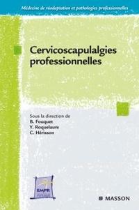 Bernard Fouquet et Yves Roquelaure - Cervicoscapulalgies professionnelles.