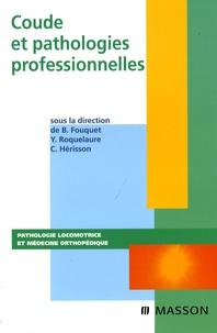 Bernard Fouquet et Yves Roquelaure - Coude et pathologies professionnelles.