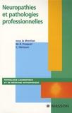 Bernard Fouquet et Christian Hérisson - Neuropathies et pathologies professionnelles.
