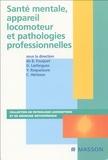 Bernard Fouquet et Gérard Lasfargues - Santé mentale, appareil locomoteur et pathologies professionnelles.