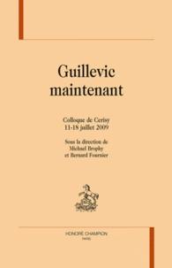 Bernard Fournier et  Brophy - Guillevic maintenant - Colloque de Cerisy.