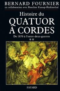 Bernard Fournier - Histoire du quatuor à cordes - Tome 2, 1870-1945.