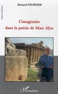 Bernard Fournier - L'imaginaire dans la poésie de Marc Alyn: les grands infinis.