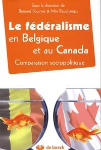 Bernard Fournier - Le fédéralisme en Belgique et au Canada - Comparaison sociopolitique.