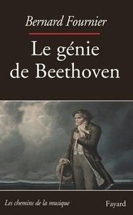 Bernard Fournier - Le Génie de Beethoven.