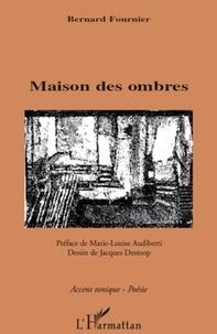 Bernard Fournier - Maison des ombres.