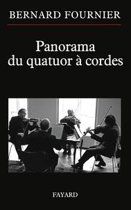 Bernard Fournier - Panorama du quatuor à cordes.