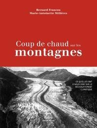 Bernard Francou et Marie-Antoinette Mélières - Coup de chaud sur les montagnes.