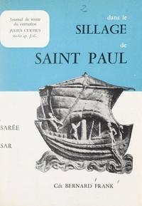 Bernard Frank - Dans le sillage de Saint Paul, de Césarée à César ! - Carnet de route du centurion Julius Curtius, de la cohorte Augusta (60-61 après J.-C.).