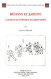 Bernard Frank - Démons et jardins - Aspects de la civilisation du Japon ancien.