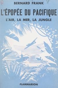 Bernard Frank - L'épopée du Pacifique - L'air, la mer, la jungle.