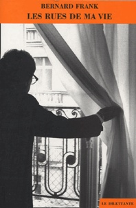 Bernard Frank - Les Rues de ma vie.
