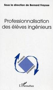 Bernard Fraysse - Professionnalisation des élèves ingénieurs.