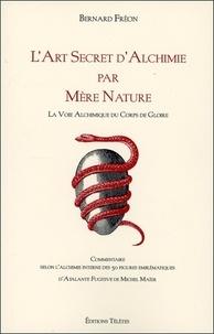 Accentsonline.fr L'art secret d'alchimie par Mère nature - La Voie alchimique des Corps de Gloire Image