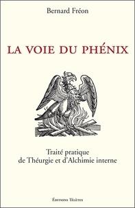 Bernard Fréon - La voie du Phénix.