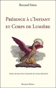 Bernard Fréon - Présence à l'Instant et Corps de Lumière.