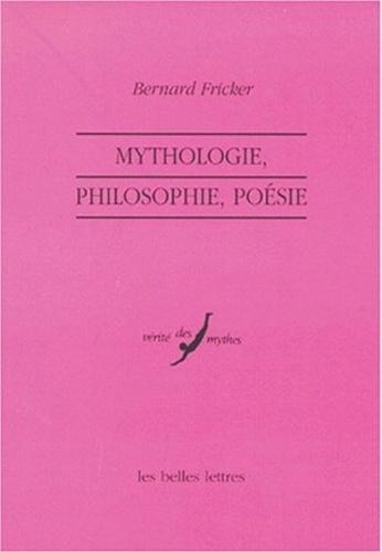 Bernard Fricker - Mythologie, philosophie, poésie.
