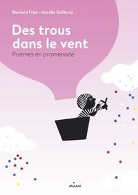 Bernard Friot et Aurélie Guillerey - Des trous dans le vent - Poèmes en promenade.