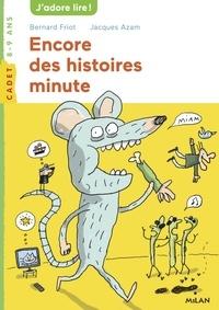 Bernard Friot et Jacques Azam - Encore des histoires minute.