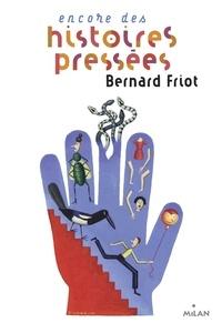 Bernard Friot - Encore des histoires pressées.