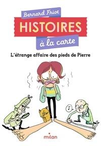 Bernard Friot - Histoires à la carte  : L'étrange affaire des pieds de Pierre.
