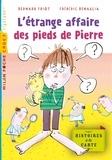 Bernard Friot - Histoires à la carte, Tome 01 - L'étrange affaire des pieds de Pierre.