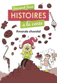Bernard Friot - Histoires à la carte, Tome 02 - Amanda Chocolat.