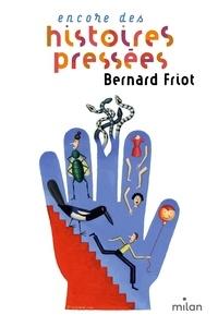 Bernard Friot - Histoires pressées  : Encore des histoires pressées.