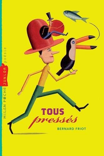 Martin Jarrie et Bernard Friot - Histoires pressées, Tome 06 - Tous pressés.